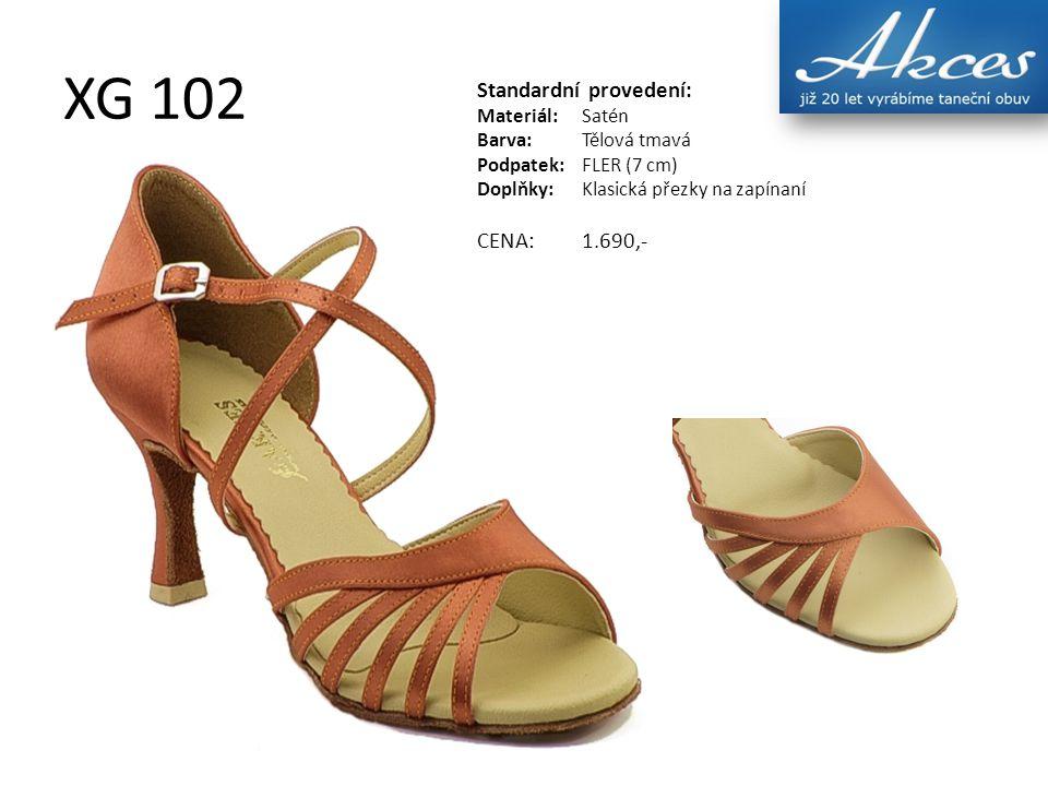 XG 102 Standardní provedení: Materiál:Satén Barva:Tělová tmavá Podpatek:FLER (7 cm) Doplňky:Klasická přezky na zapínaní CENA:1.690,-