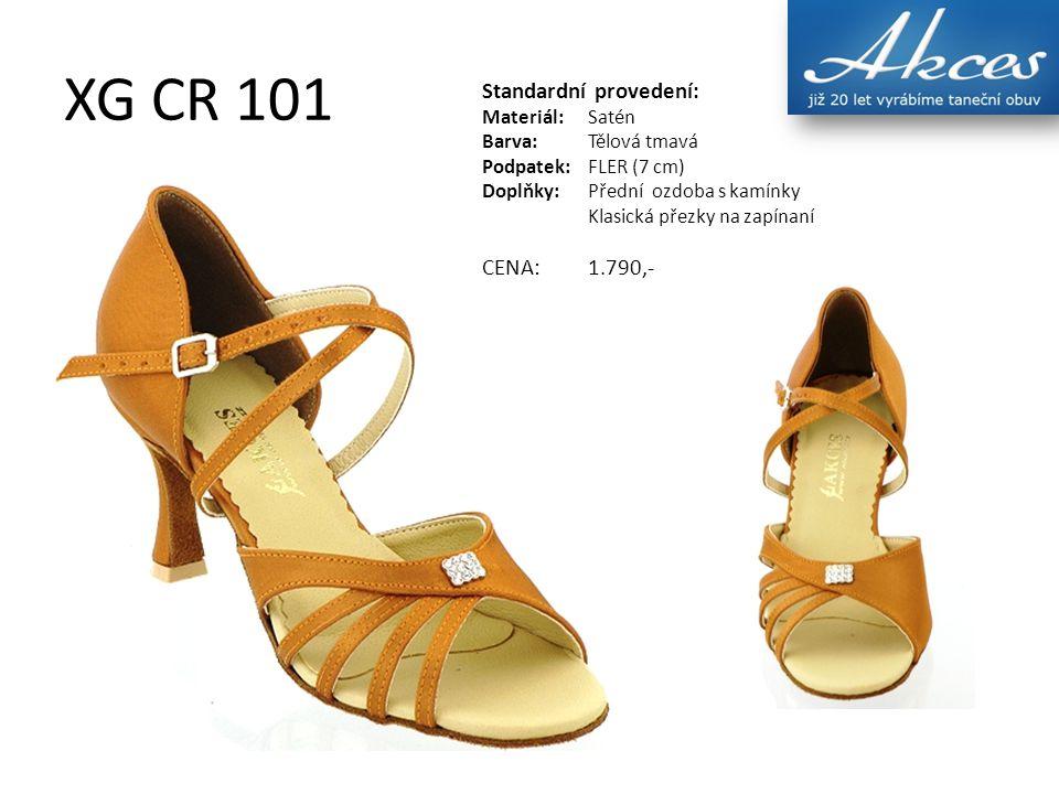 XG CR 101 Standardní provedení: Materiál:Satén Barva:Tělová tmavá Podpatek:FLER (7 cm) Doplňky:Přední ozdoba s kamínky Klasická přezky na zapínaní CEN