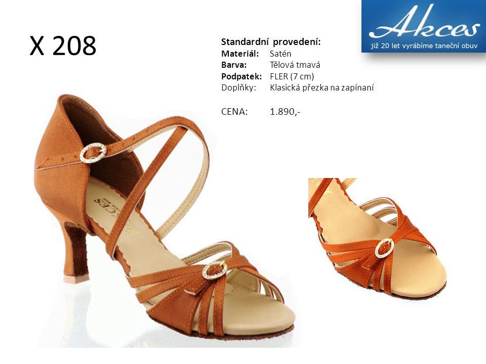 X 208 Standardní provedení: Materiál:Satén Barva:Tělová tmavá Podpatek:FLER (7 cm) Doplňky:Klasická přezka na zapínaní CENA:1.890,-