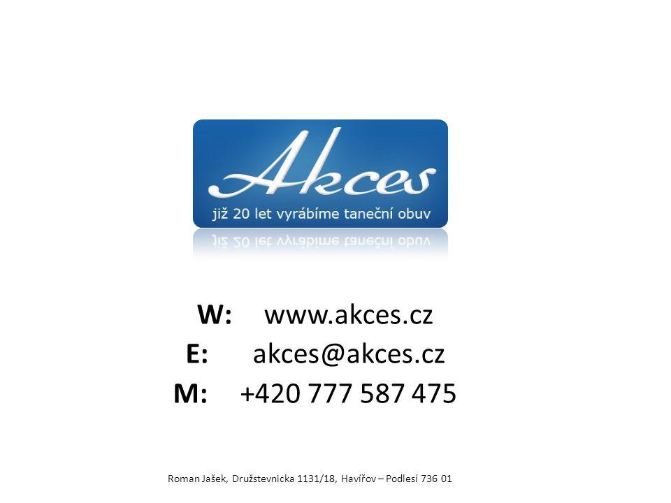 W:www.akces.cz E:akces@akces.cz M:+420 777 587 475 Roman Jašek, Družstevnicka 1131/18, Havířov – Podlesí 736 01