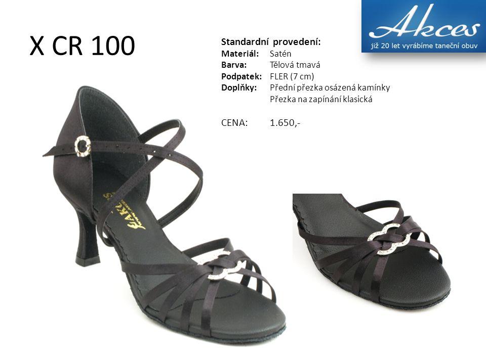 X CR 100 Standardní provedení: Materiál:Satén Barva:Tělová tmavá Podpatek:FLER (7 cm) Doplňky:Přední přezka osázená kamínky Přezka na zapínání klasick