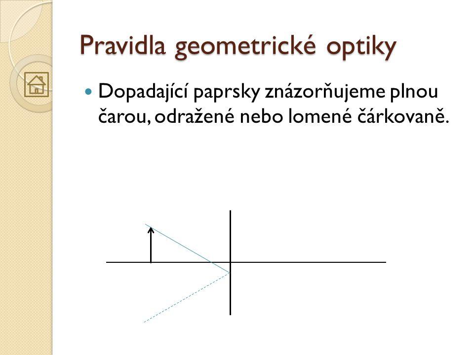 Vlastnosti obrazu  Velikost – zmenšený nebo zvětšený  Orientace – převrácený nebo nepřevrácený ◦ Geometrickou optikou lze zjistit jen výškovou převrácenost nikoliv stranovou.