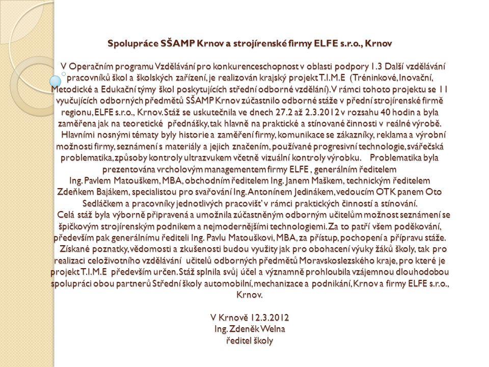 Spolupráce SŠAMP Krnov a strojírenské firmy ELFE s.r.o., Krnov V Operačním programu Vzdělávání pro konkurenceschopnost v oblasti podpory 1.3 Další vzd