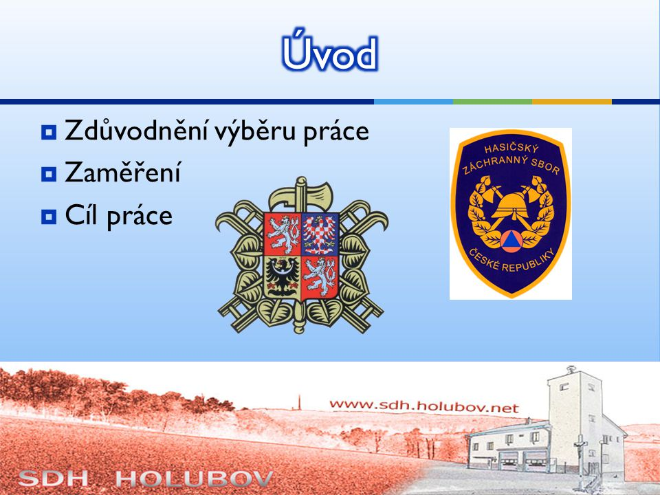  Titulní obrázek: http://i.lidovky.cz/10/033/lngal/MTR31ee4a_ohen.jpghttp://i.lidovky.cz/10/033/lngal/MTR31ee4a_ohen.jpg  Logo SDH Holubov: http://sdh.holubov.net/templates/ja_mercury/images/logo-default.jpghttp://sdh.holubov.net/templates/ja_mercury/images/logo-default.jpg  Znak SDH: http://files.sdhbeloves.webnode.cz/200000107-929d393970/znak_SDH.gifhttp://files.sdhbeloves.webnode.cz/200000107-929d393970/znak_SDH.gif  Znak HZS: http://www.hzszlk.eu/obrazky/hzs3.jpghttp://www.hzszlk.eu/obrazky/hzs3.jpg  Běh na 100m s překážkami: http://www.hzscr.cz/SCRIPT/ViewImage.aspx?physid=395806&docname=100m1.jpghttp://www.hzscr.cz/SCRIPT/ViewImage.aspx?physid=395806&docname=100m1.jpg  Výstup do 4.