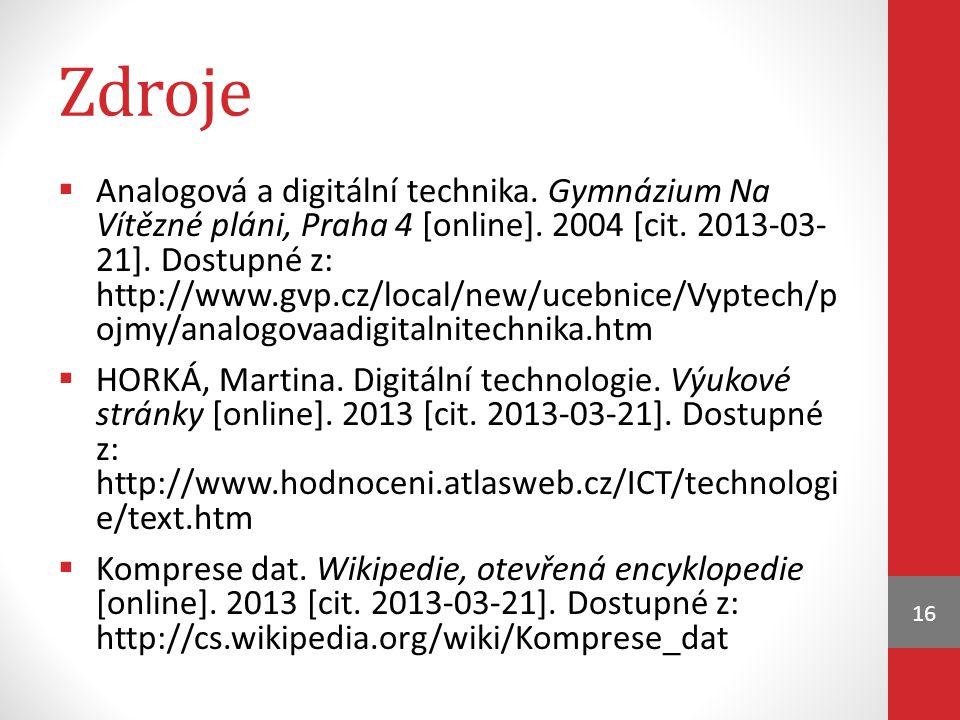 Zdroje  Analogová a digitální technika.Gymnázium Na Vítězné pláni, Praha 4 [online].