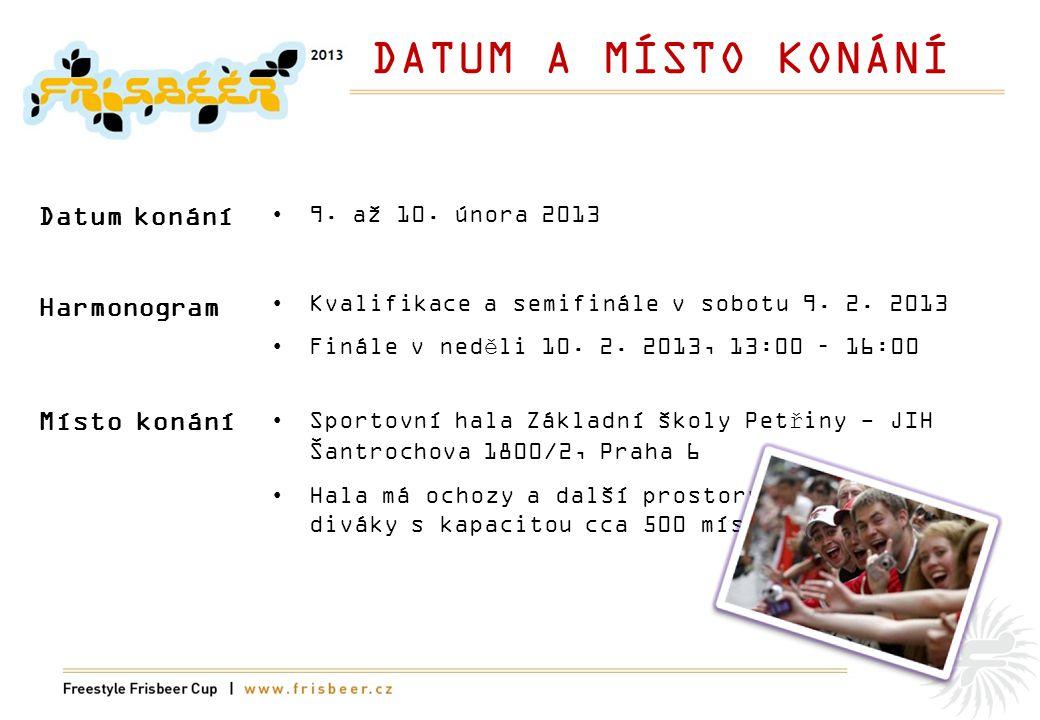 DATUM A MÍSTO KONÁNÍ Datum konání •9. až 10. února 2013 •Kvalifikace a semifinále v sobotu 9.