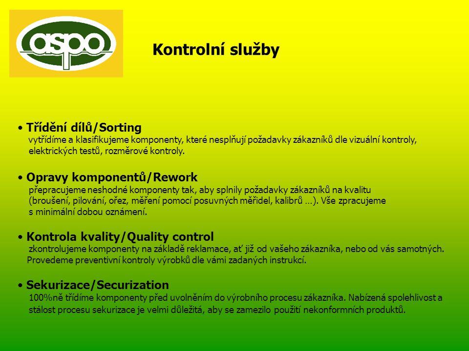 Kontrolní služby • Třídění dílů/Sorting vytřídíme a klasifikujeme komponenty, které nesplňují požadavky zákazníků dle vizuální kontroly, elektrických testů, rozměrové kontroly.