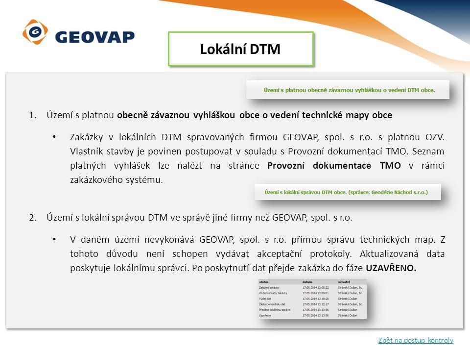 Lokální DTM 1.Území s platnou obecně závaznou vyhláškou obce o vedení technické mapy obce • Zakázky v lokálních DTM spravovaných firmou GEOVAP, spol.