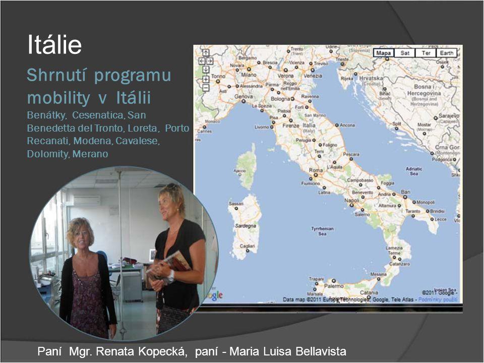 Shrnutí programu mobility v Itálii Benátky, Cesenatica, San Benedetta del Tronto, Loreta, Porto Recanati, Modena, Cavalese, Dolomity, Merano Itálie Pa