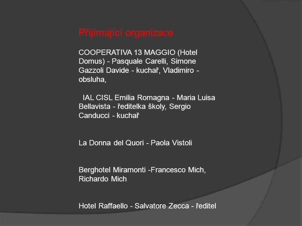 Přijímající organizace COOPERATIVA 13 MAGGIO (Hotel Domus) - Pasquale Carelli, Simone Gazzoli Davide - kuchař, Vladimiro - obsluha, IAL CISL Emilia Ro