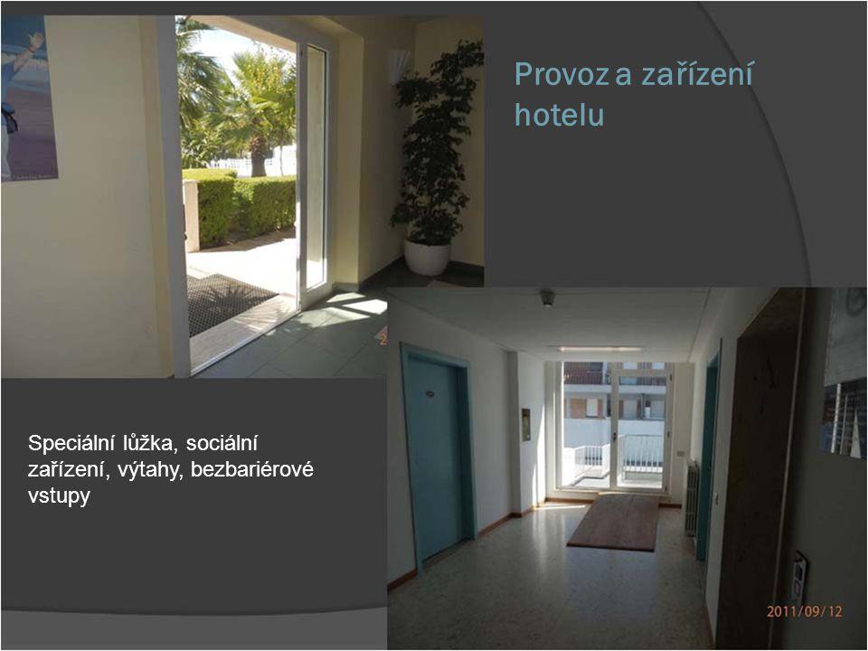Provoz a zařízení hotelu Speciální lůžka, sociální zařízení, výtahy, bezbariérové vstupy