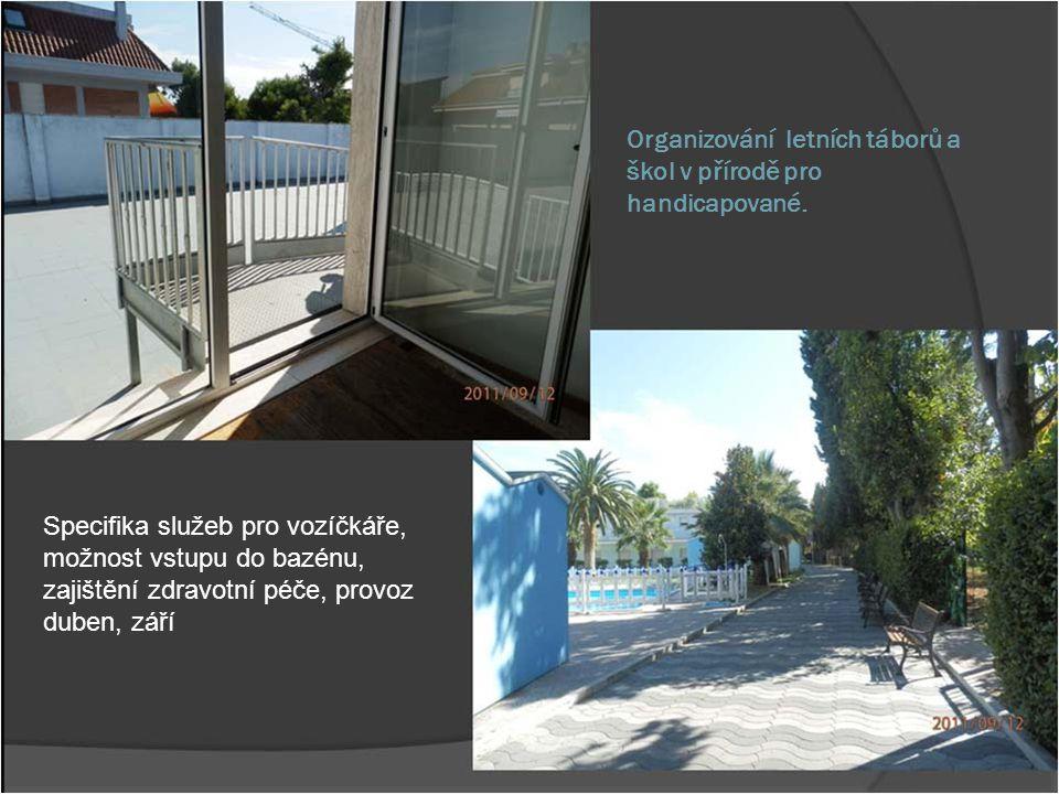 Organizování letních táborů a škol v přírodě pro handicapované. Specifika služeb pro vozíčkáře, možnost vstupu do bazénu, zajištění zdravotní péče, pr