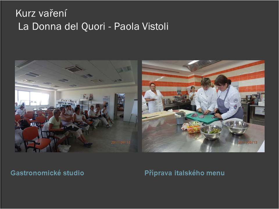 Kurz vaření La Donna del Quori - Paola Vistoli Gastronomické studioPříprava italského menu