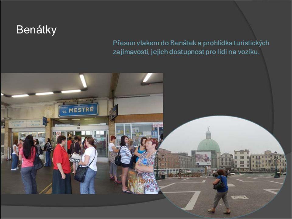 Přesun vlakem do Benátek a prohlídka turistických zajímavosti, jejich dostupnost pro lidi na vozíku. Benátky