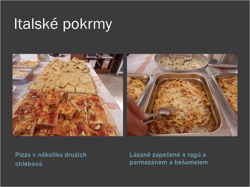 Italské pokrmy Pizza v několika druzích chlebová Lázaně zapečené s ragú a parmezánem a bešamelem
