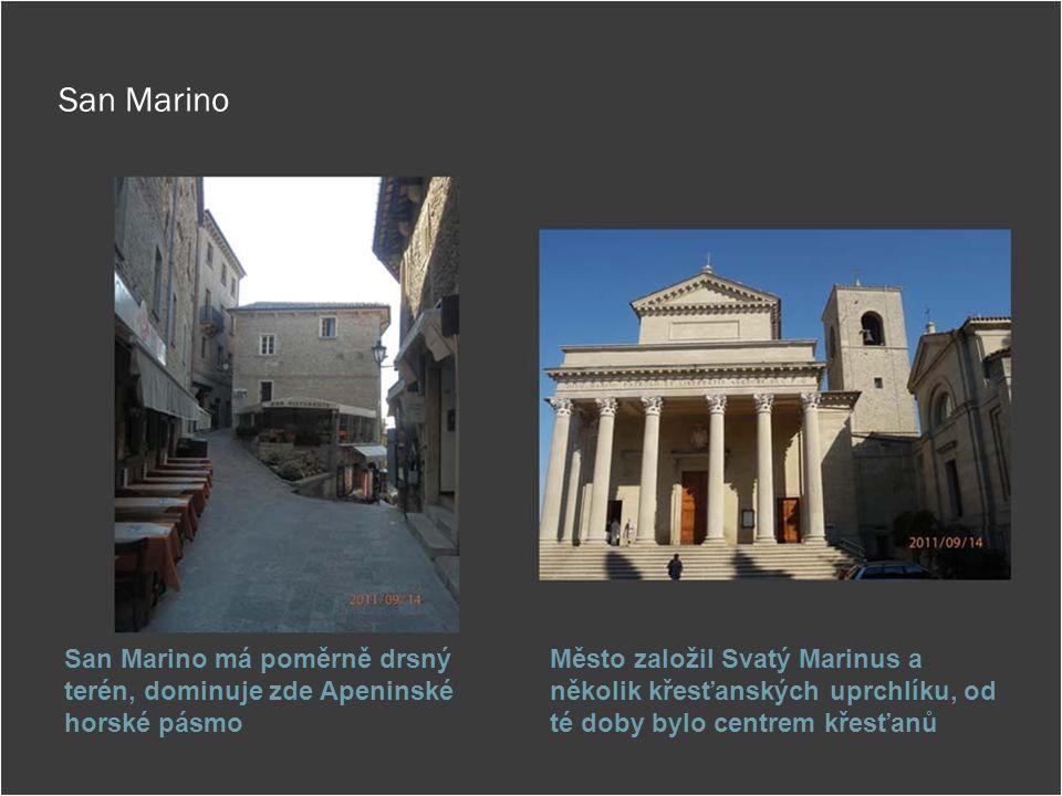 San Marino San Marino má poměrně drsný terén, dominuje zde Apeninské horské pásmo Město založil Svatý Marinus a několik křesťanských uprchlíku, od té