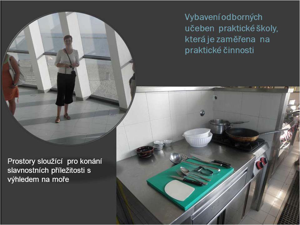 Vybavení odborných učeben praktické školy, která je zaměřena na praktické činnosti Prostory sloužící pro konání slavnostních příležitosti s výhledem n