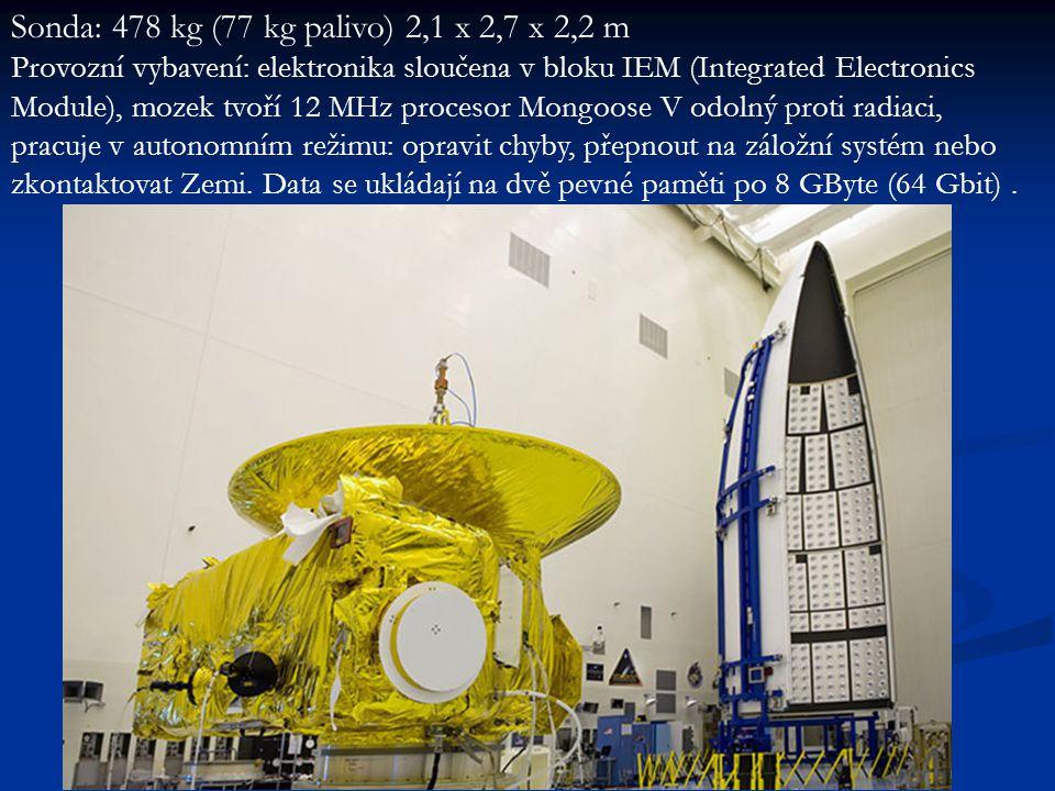Sonda: 478 kg (77 kg palivo) 2,1 x 2,7 x 2,2 m Provozní vybavení: elektronika sloučena v bloku IEM (Integrated Electronics Module), mozek tvoří 12 MHz procesor Mongoose V odolný proti radiaci, pracuje v autonomním režimu: opravit chyby, přepnout na záložní systém nebo zkontaktovat Zemi.