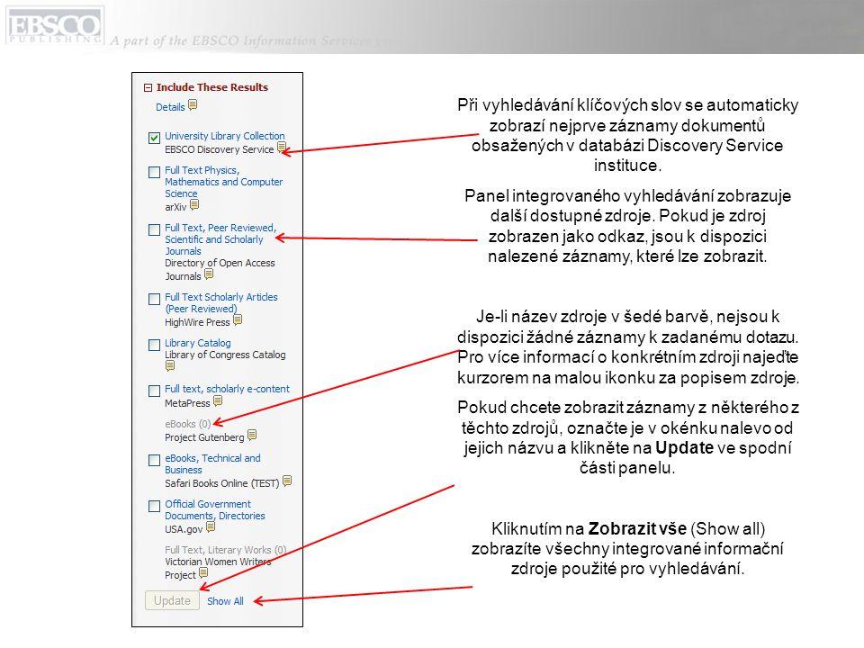 Při vyhledávání klíčových slov se automaticky zobrazí nejprve záznamy dokumentů obsažených v databázi Discovery Service instituce.
