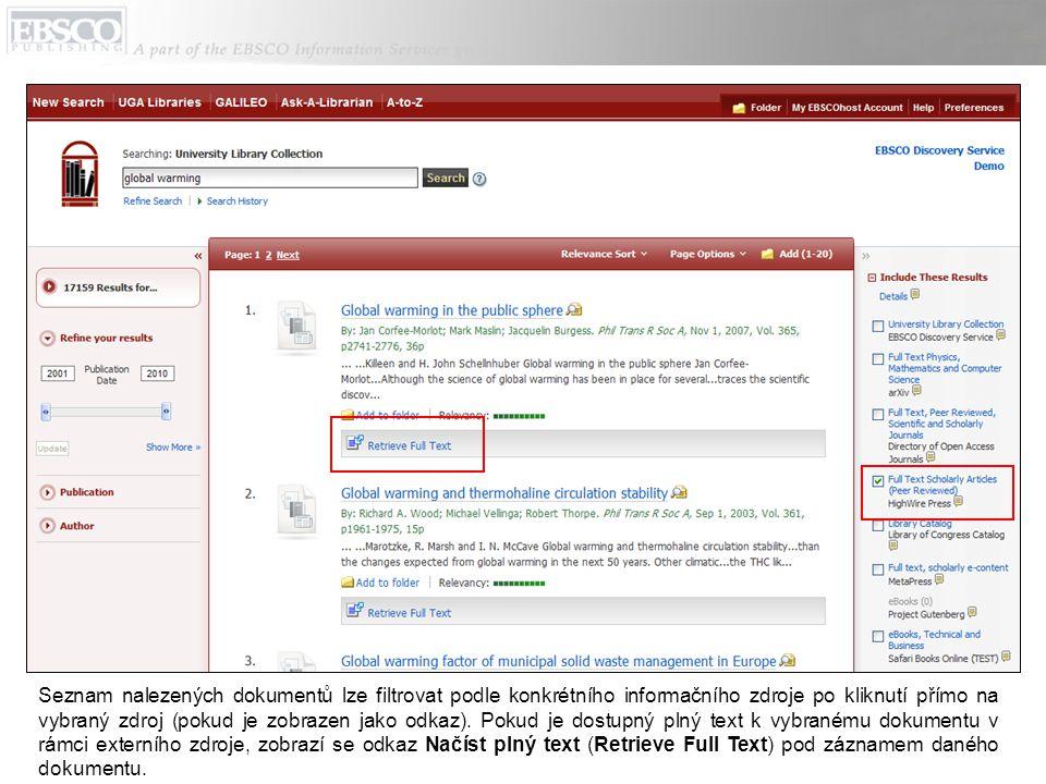 Seznam nalezených dokumentů lze filtrovat podle konkrétního informačního zdroje po kliknutí přímo na vybraný zdroj (pokud je zobrazen jako odkaz).