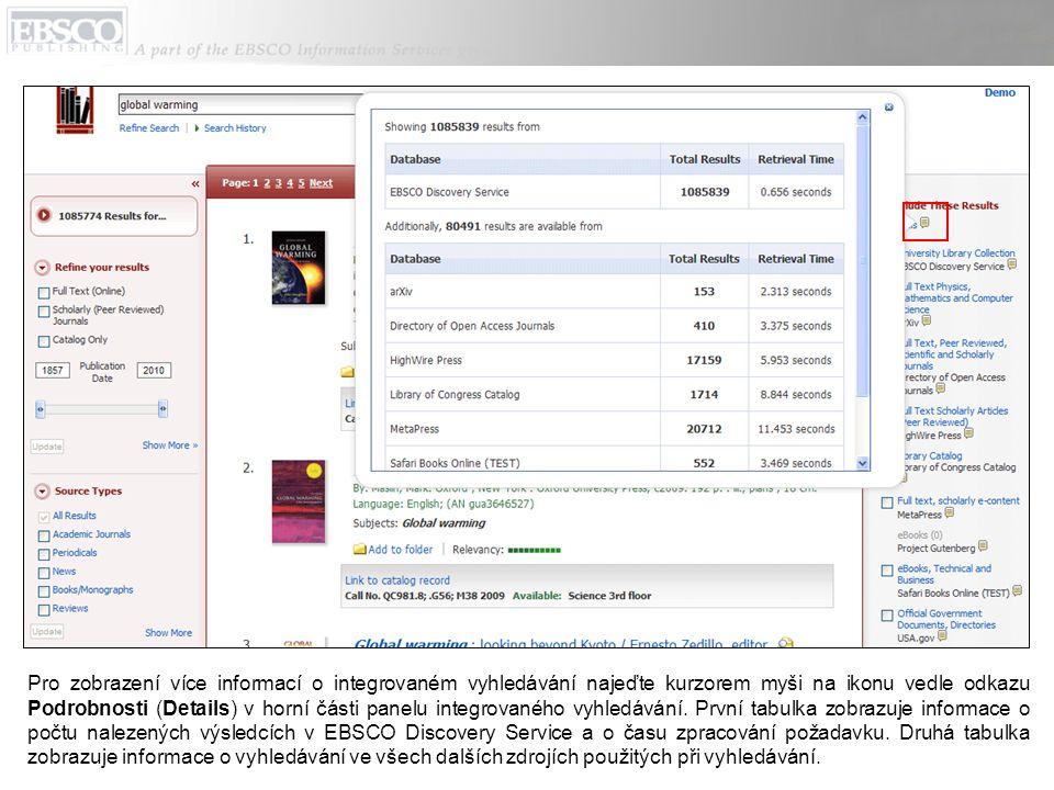 Pro zobrazení více informací o integrovaném vyhledávání najeďte kurzorem myši na ikonu vedle odkazu Podrobnosti (Details) v horní části panelu integrovaného vyhledávání.