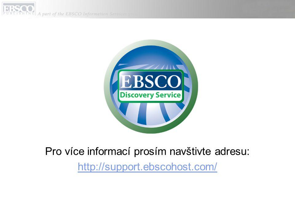 Pro více informací prosím navštivte adresu: http://support.ebscohost.com/