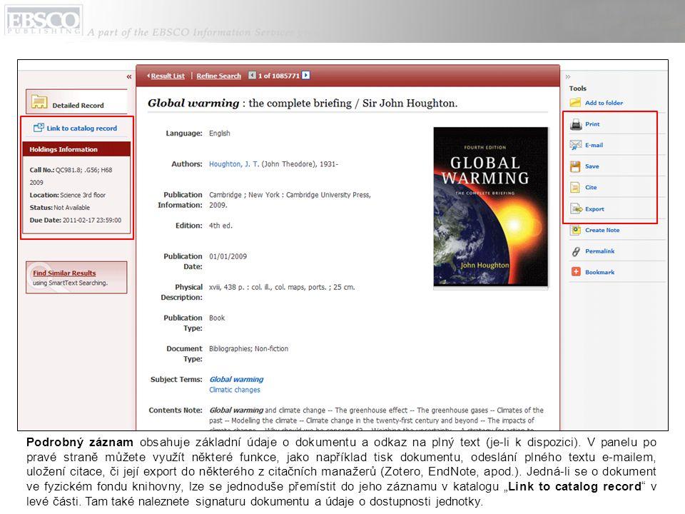 Jestliže je EBSCOhost Integrated Search součástí Vašeho EBSCO Discovery Service, naleznete panel Integrated Search po pravé straně okna v seznamu výsledků.