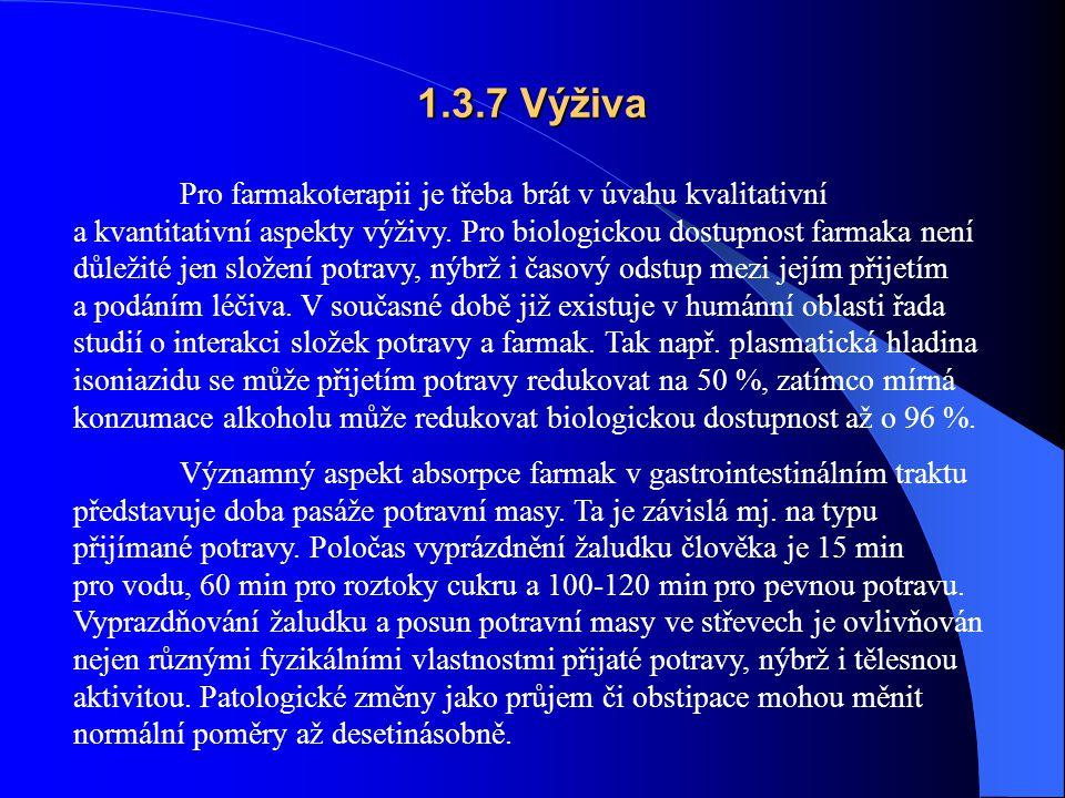 1.3.7 Výživa Pro farmakoterapii je třeba brát v úvahu kvalitativní a kvantitativní aspekty výživy.