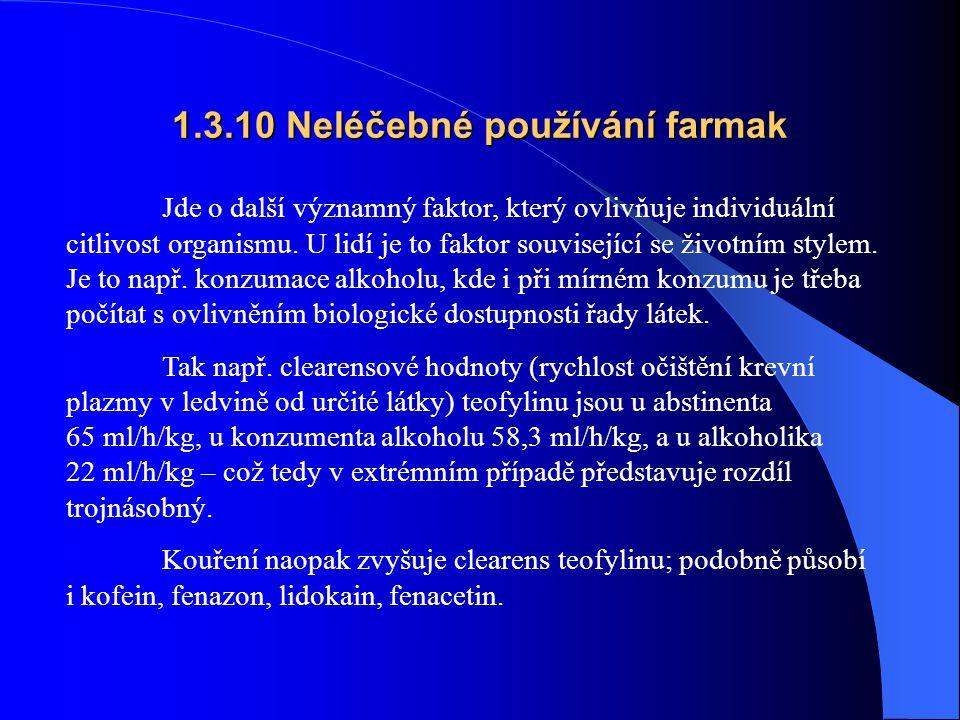1.3.10 Neléčebné používání farmak Jde o další významný faktor, který ovlivňuje individuální citlivost organismu.