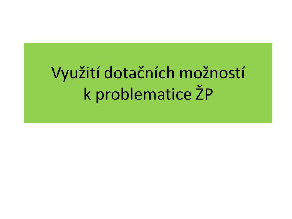 Operační program Životní prostředí Zprostředkující orgán - SFŽP – administrace celého procesu Řídící orgán - MŽP – poskytovatel dotace – závazná rozhodnutí Na programové období 2007 – 13 vyčleněno v OPŽP 4,92 mld.€.