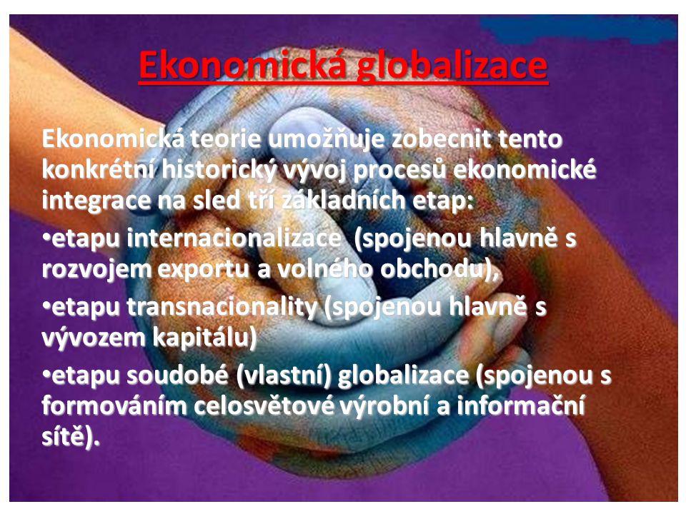 Technická globalizace • V technickém pohledu, blízkém některým marxistickým přístupům, figuruje globalizace jako forma rozvoje výrobních sil, silně vázána na nové komunikační a informační technologie.