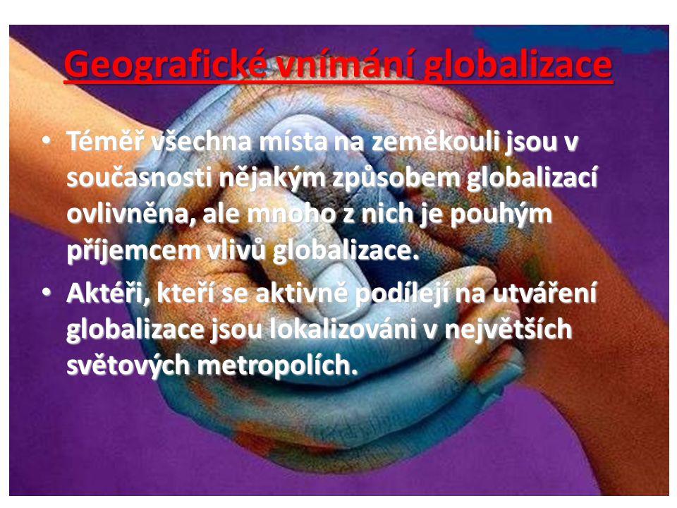 Nová mezinárodní dělba práce • Významný geografický dopad globalizace.