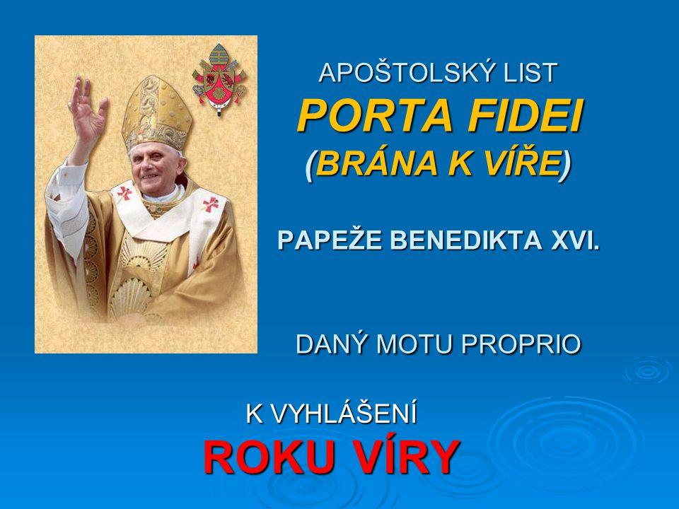 APOŠTOLSKÝ LIST PORTA FIDEI (BRÁNA K VÍŘE) PAPEŽE BENEDIKTA XVI.