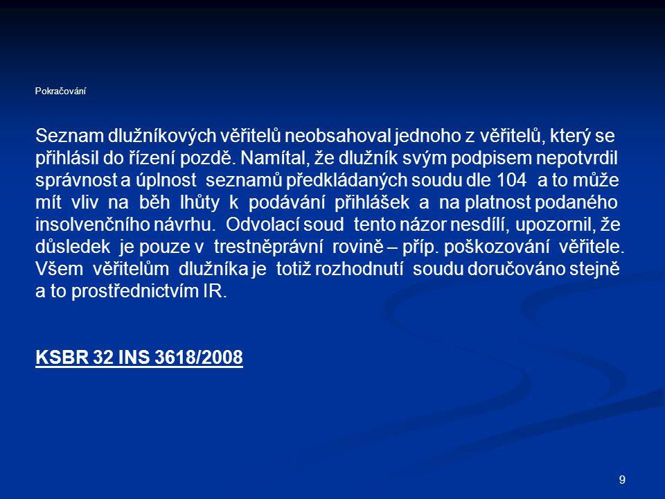 20 Změna a doplnění přihlášky ČSSZ přihlásila pojistné a penále.
