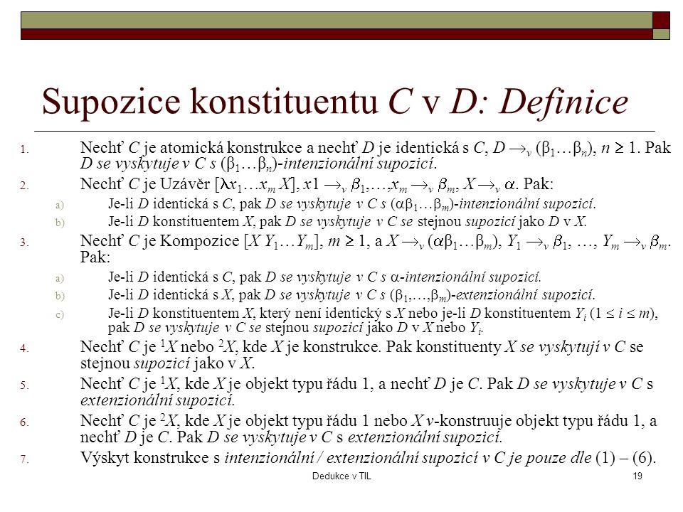 Dedukce v TIL19 Supozice konstituentu C v D: Definice 1.