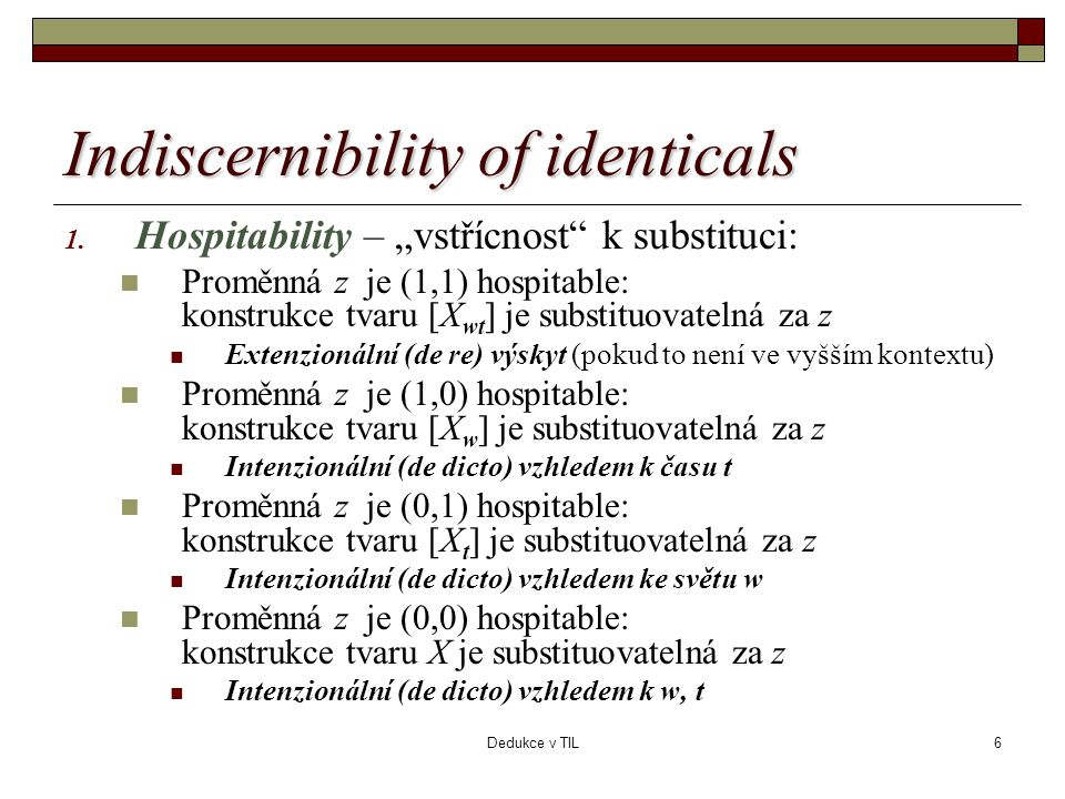 Dedukce v TIL6 Indiscernibility of identicals 1.