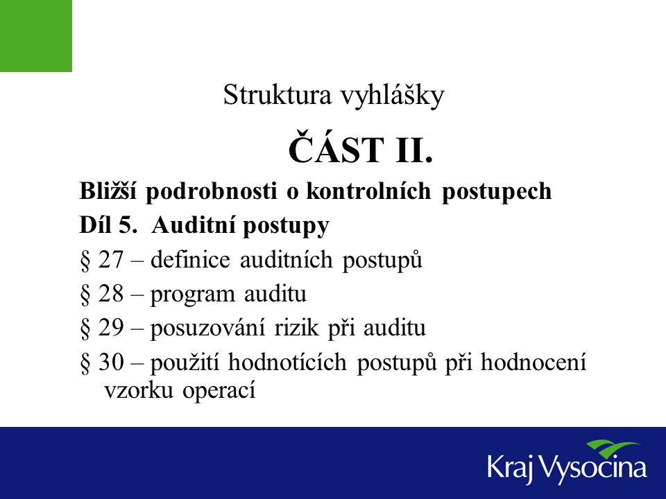 Struktura vyhlášky ČÁST II.Bližší podrobnosti o kontrolních postupech Díl 5.