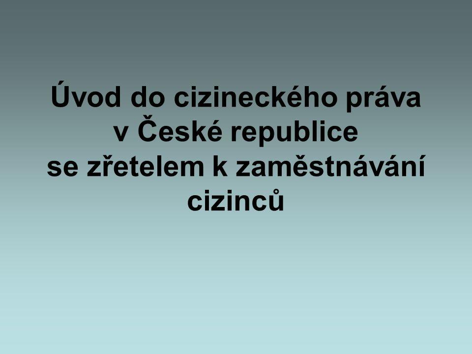 Úvod do cizineckého práva v České republice se zřetelem k zaměstnávání cizinců