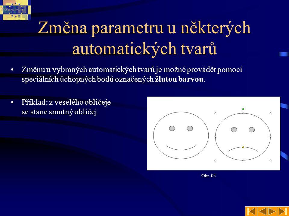 Změna parametru u některých automatických tvarů •Změnu u vybraných automatických tvarů je možné provádět pomocí speciálních úchopných bodů označených