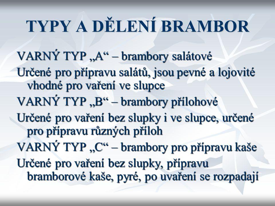 PŘÍLOHY Z BRAMBOR BBBBrambory – jedna z hlavních surovin používaných v ČR jako příloha BBBBrambory jsou energeticky poměrně vydatné OOOObs