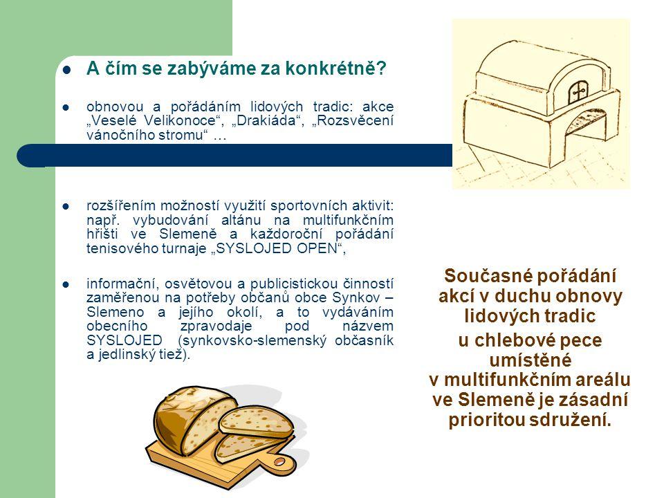 Proč právě chlebová pec.