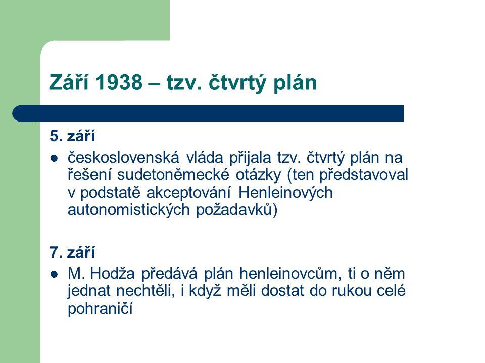 Září 1938 – tzv. čtvrtý plán 5. září  československá vláda přijala tzv. čtvrtý plán na řešení sudetoněmecké otázky (ten představoval v podstatě akcep