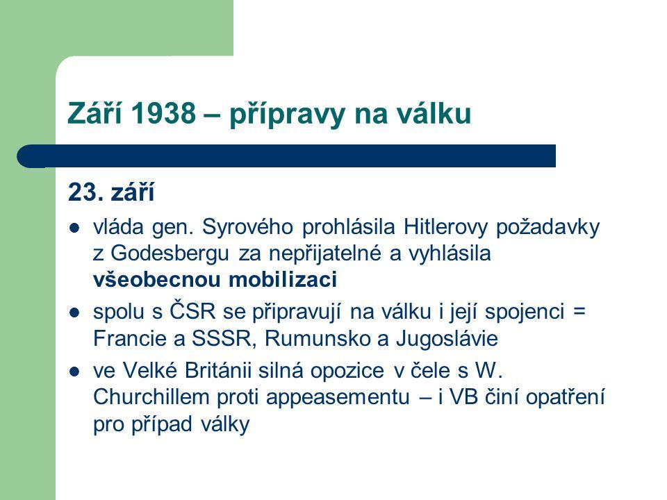 Září 1938 – přípravy na válku 23. září  vláda gen. Syrového prohlásila Hitlerovy požadavky z Godesbergu za nepřijatelné a vyhlásila všeobecnou mobili