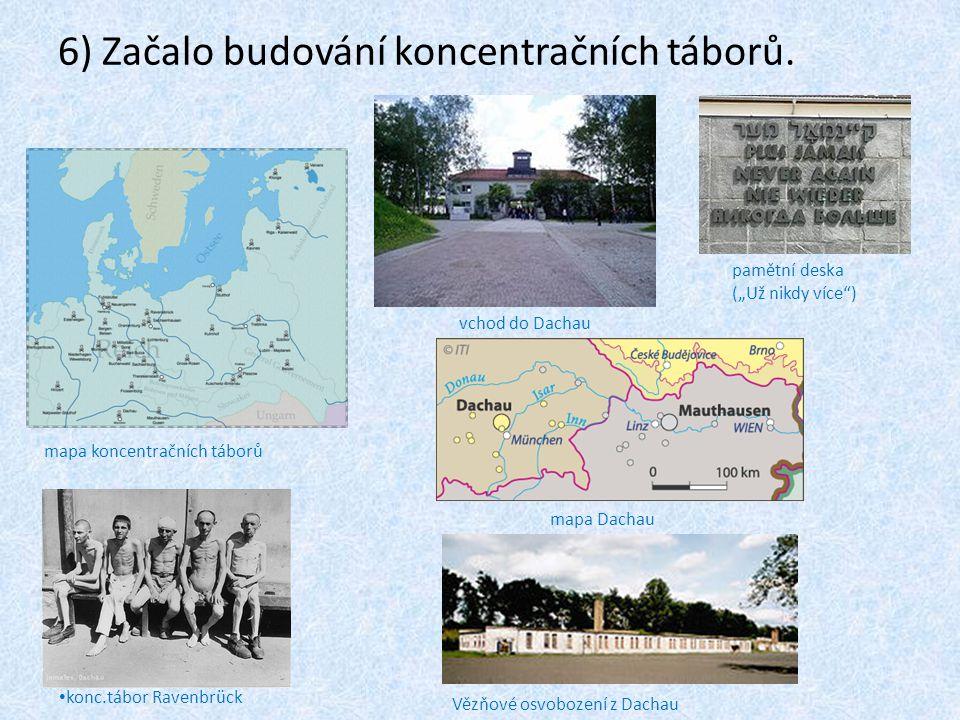 """6) Začalo budování koncentračních táborů. • konc.tábor Ravenbrück mapa koncentračních táborů vchod do Dachau pamětní deska (""""Už nikdy více"""") mapa Dach"""