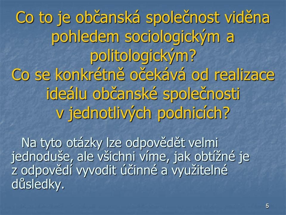 5 Co to je občanská společnost viděna pohledem sociologickým a politologickým? Co se konkrétně očekává od realizace ideálu občanské společnosti v jedn