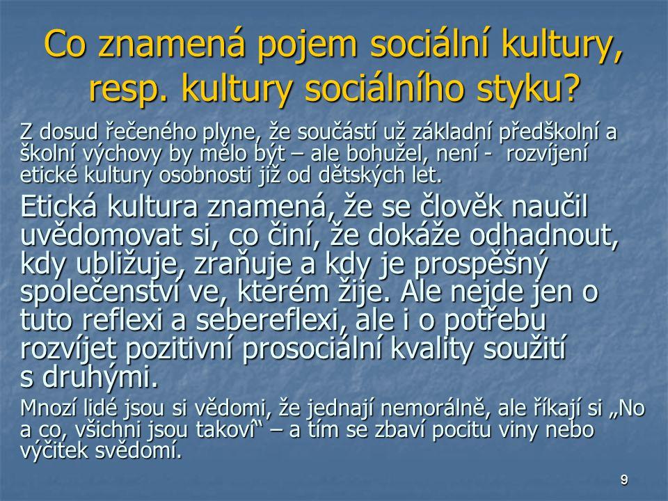 9 Co znamená pojem sociální kultury, resp.kultury sociálního styku.