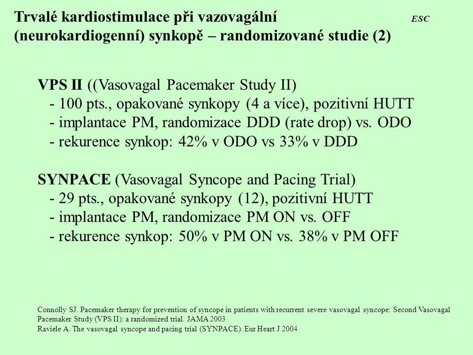 Trvalé kardiostimulace při vazovagální ESC (neurokardiogenní) synkopě – randomizované studie (2) VPS II ((Vasovagal Pacemaker Study II) - 100 pts., op