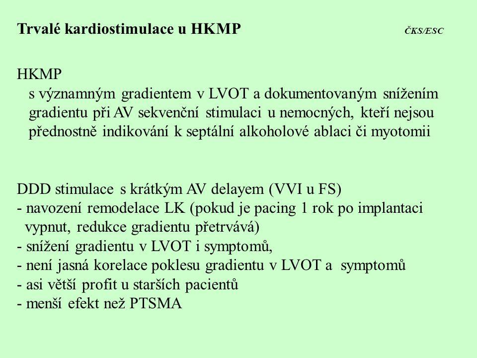 Trvalé kardiostimulace u HKMP ČKS/ESC HKMP s významným gradientem v LVOT a dokumentovaným snížením gradientu při AV sekvenční stimulaci u nemocných, k