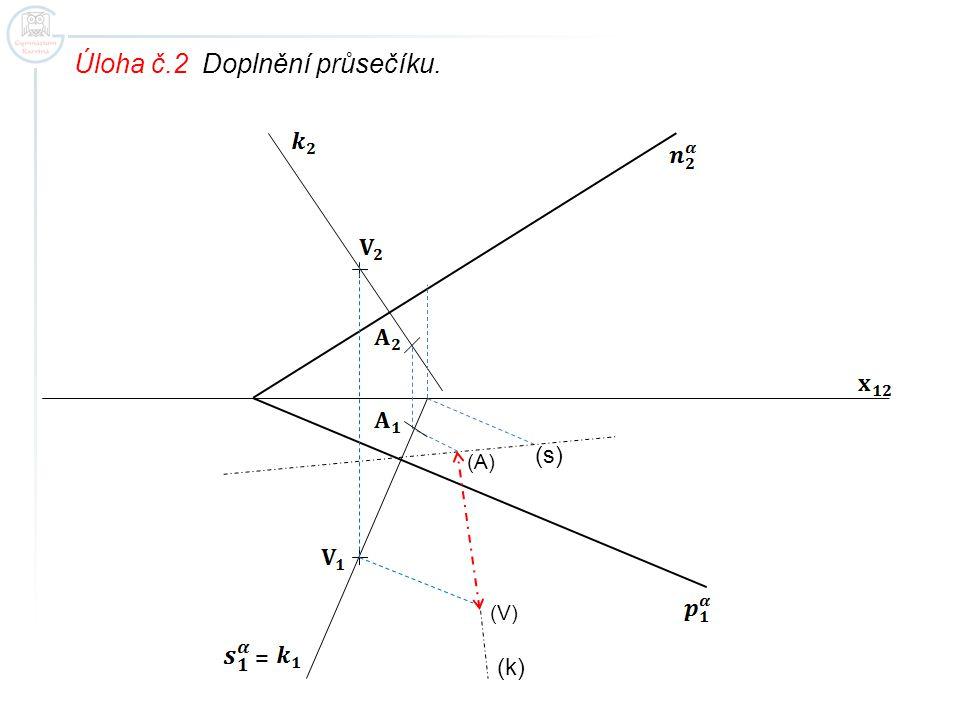 Úloha č.2 Doplnění průsečíku. = (s) (k) (V) (A)