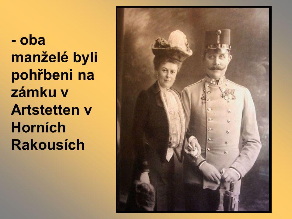 - oba manželé byli pohřbeni na zámku v Artstetten v Horních Rakousích